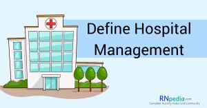 Define Hospital Management