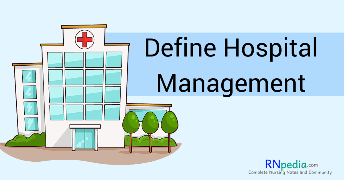 Define Hospital Management