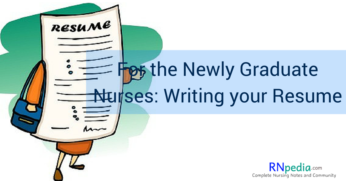 For the Newly Graduate Nurses: Writing your Resume