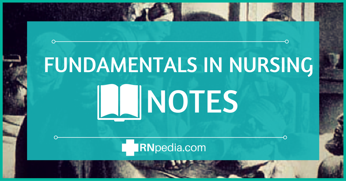 Fundamentals in Nursing (Notes) - RNpedia