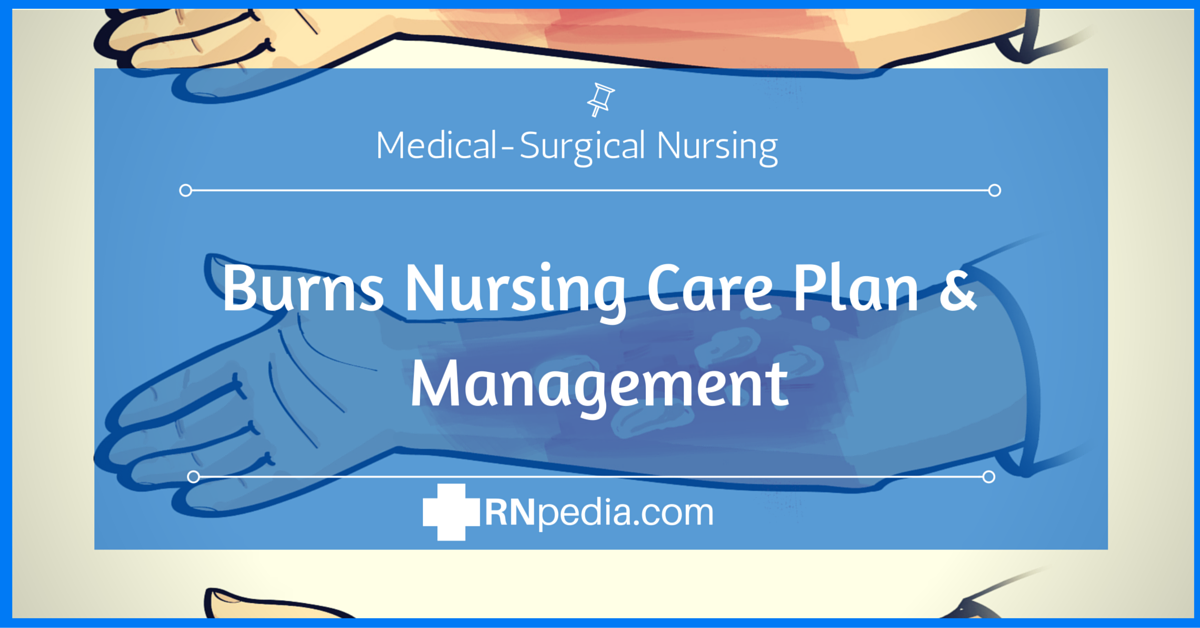 Burns Nursing Care Plan & Management - RNpedia