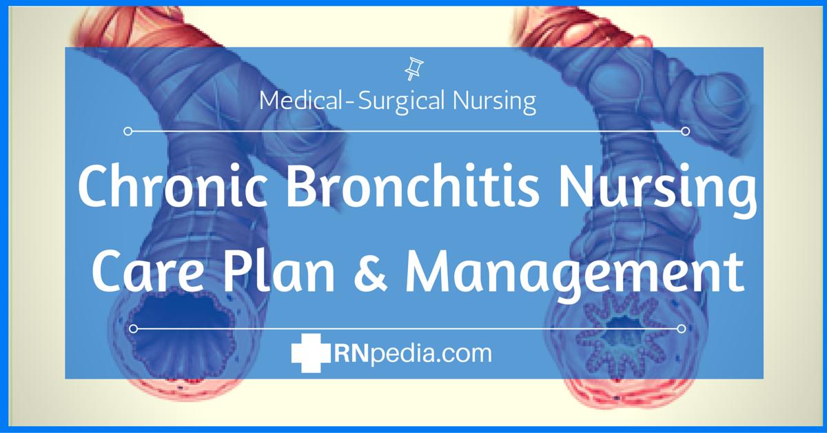 Chronic Bronchitis Nursing Care Plan & Management - RNpedia