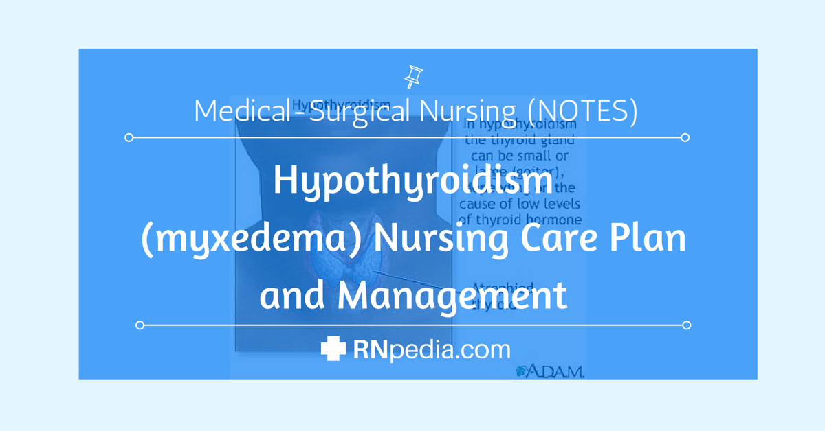 74 Health And Wellness Rnpediacom NCLEX RN Practice  : Hypothyroidism myxedema Nursing Care Plan and Management from motocyclenews.top size 1200 x 628 png 199kB