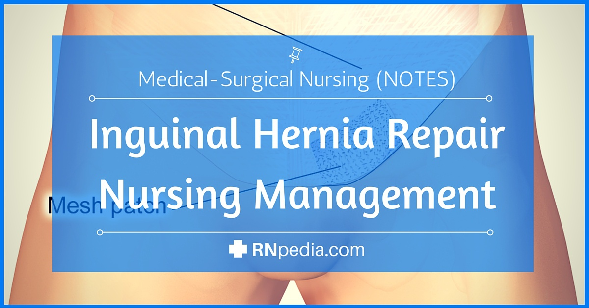 inguinal hernia repair nursing management
