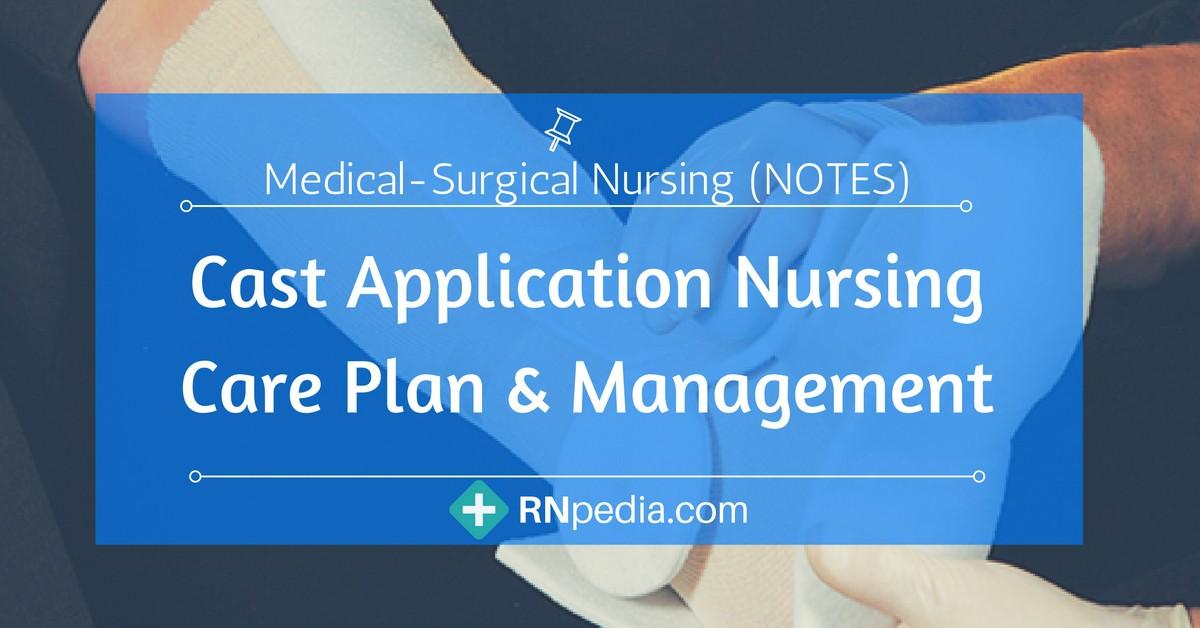 Cast Application Nursing Care Plan & Management - RNpedia