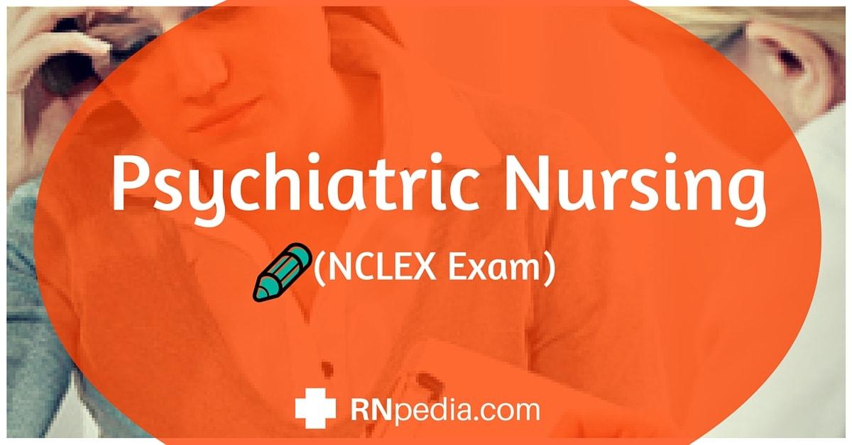 Psychiatric Nursing (NCLEX Exams) - RNpedia